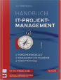 Handbuch IT-Projektmanagement. Vorgehensmodelle, Managementinstrumente, Good Practices
